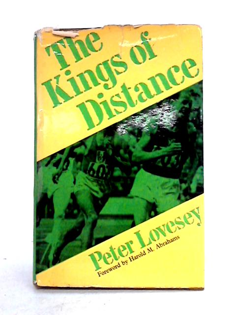 The Kings Of Distance: A Study of Five Great Runners by Peter Lovesey