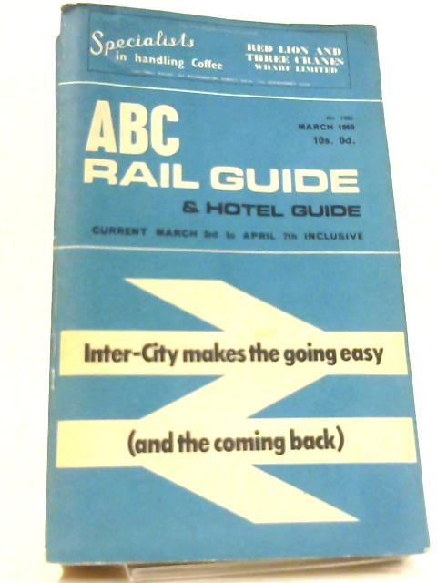 ABC Rail Guide & Hotel Guide March 1969 No 1385 By Unknown