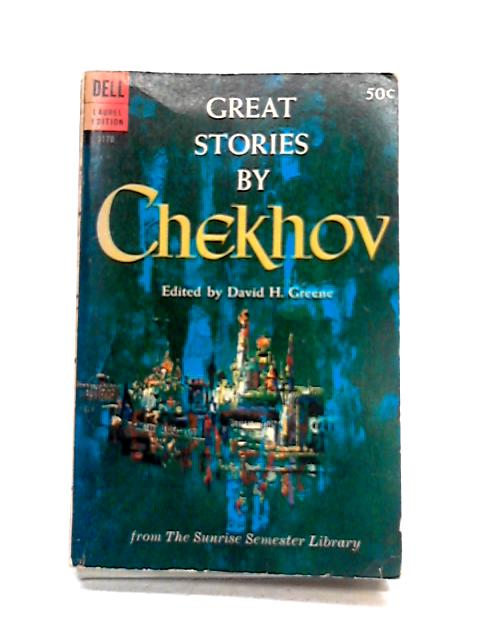 Great Stories By Chekhov by D.H. Greene (ed)