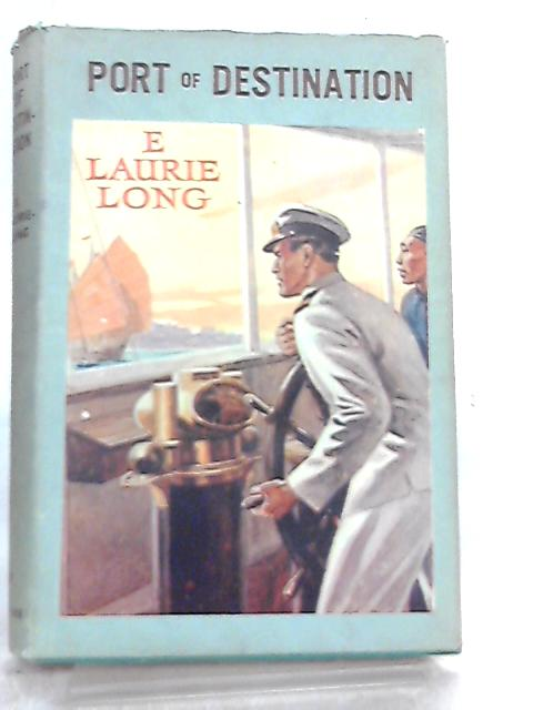 Port of Destination by E. Laurie Long