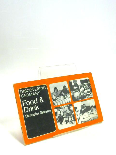 Food and Drink (Discovering Germany) by Christopher Sampson