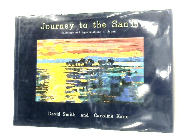 Journey to the San'in Paintings and Appreciations of Japan by David Smith and Caroline Kano