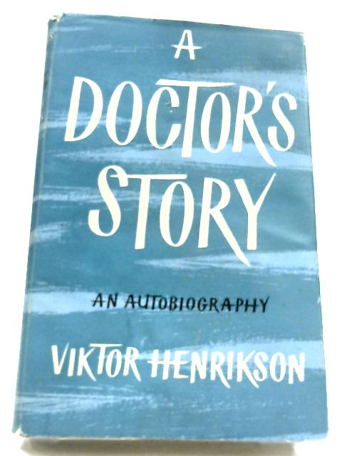 A Doctor's Story by Viktor Henrikson