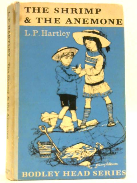The Shrimp and the Anemone. by Hartley, L. P.