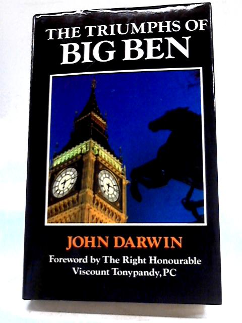 Triumphs of Big Ben by John Darwin