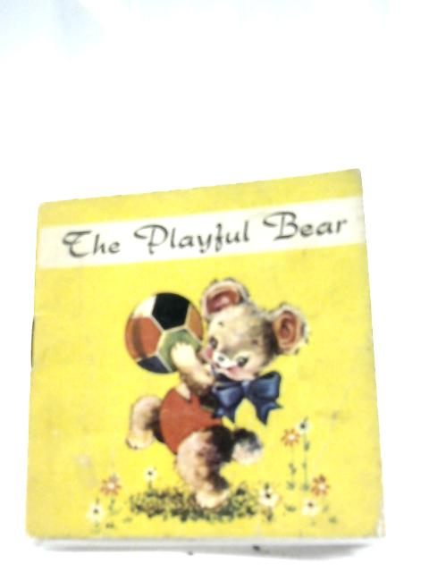 The Playful Bear by Anon