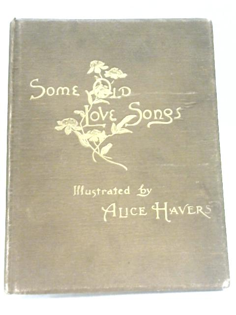 Some Old Love Songs by Alice Havers