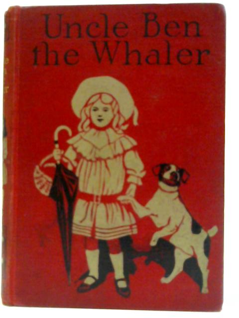 Uncle Ben the Whaler and other stories by Unknown