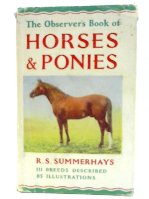 The Observer's Book of Horses and Ponies. 1966 by Summerhays, R.S.