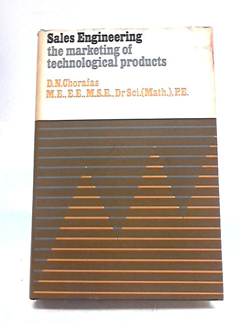 Sales Engineering: The Marketing of Technological Products By Dimitris N Chorafas