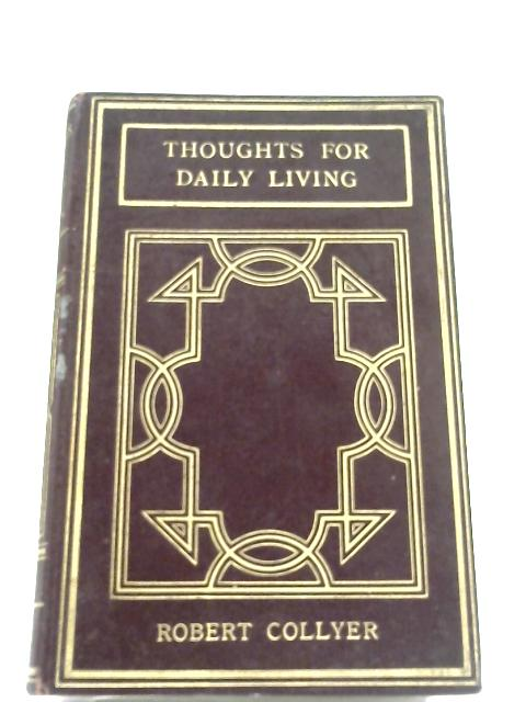 Thoughts For Daily Living by Robert Collyer