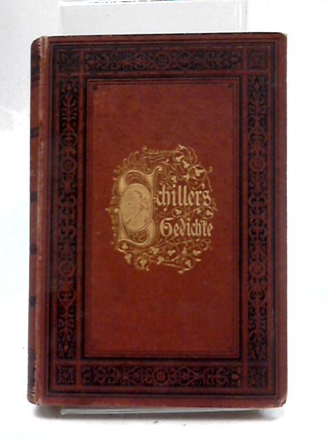 Gedichte Von Schiller by Schiller