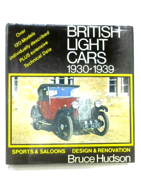 British Light Cars 1930-39: Sports and Saloons - Design and Restoration by Bruce Hudson