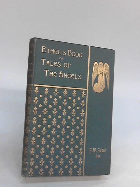 Ethel's book or tales of the angels By William faber frederick
