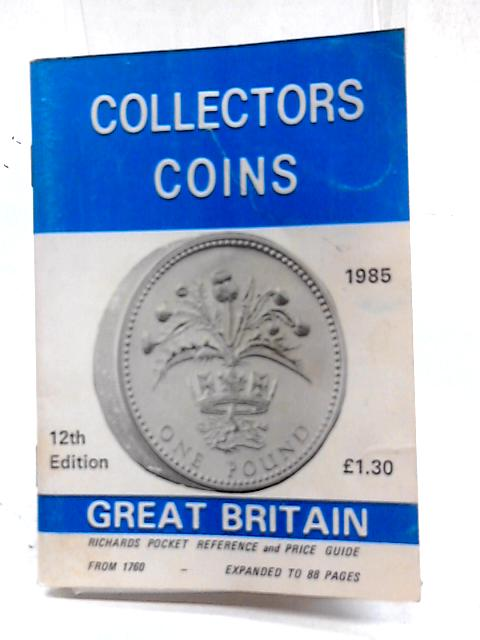 Collectors' Coins 1985: Great Britain by Marles, R. J.