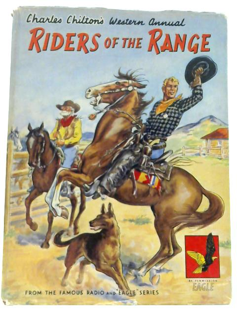 Riders of the Range (Western Annual) by Charles chilton`s