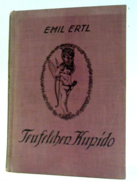 Teufelchen Kupido. Lachende Liebes- und Ehegeschichten by Emil Ertl