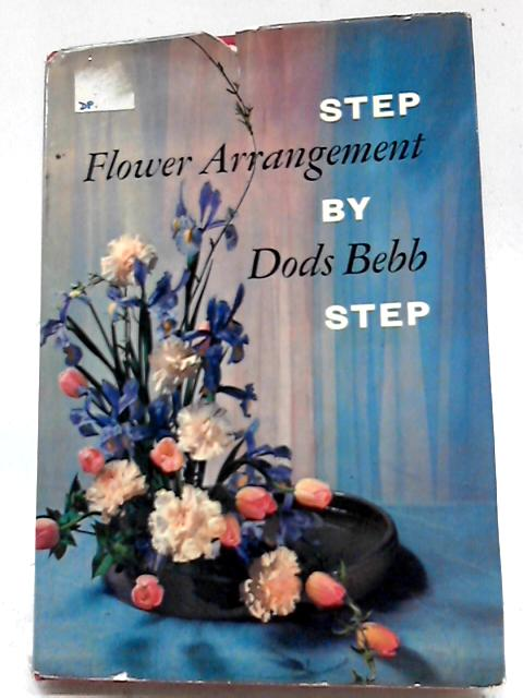 Flower Arrangement Step By Step by Dods Bebb