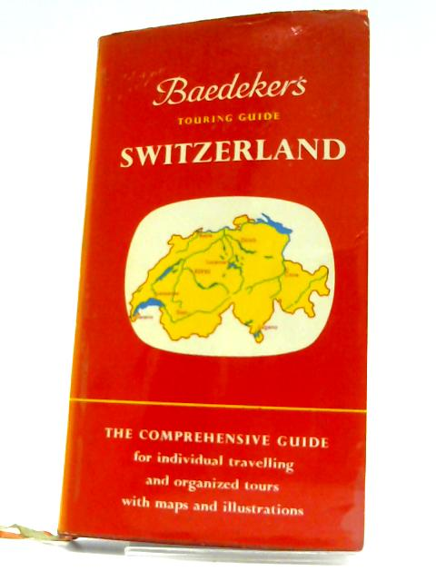 Baedeker'S Touring Guide: Switzerland by Anon