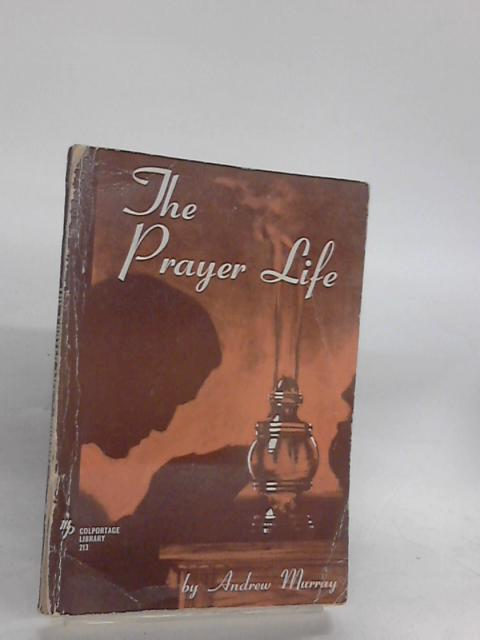 The Prayer Life by Murray, Andrew