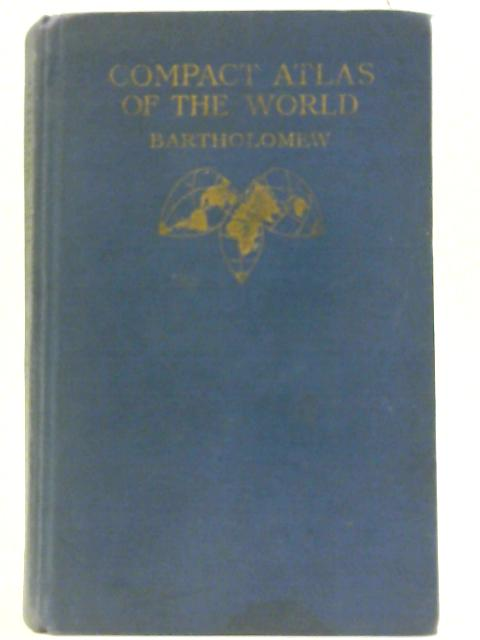 The Compact Atlas of the World by Bartholomew, John