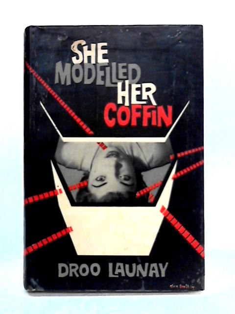 She Modelled Her Coffin by Droo Launay