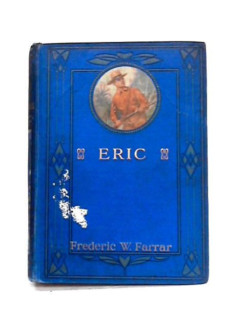 Eric, or Little by Little by Frederic W. Farrar