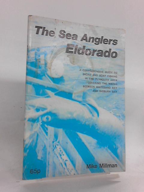 THE SEA ANGLERS ELDORADO by MIKE MILLMAN