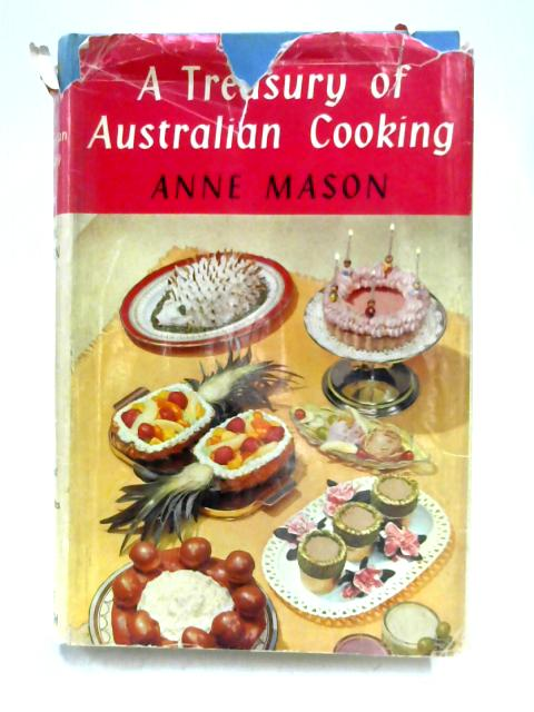 A Treasury of Australian Cooking By Anne Mason