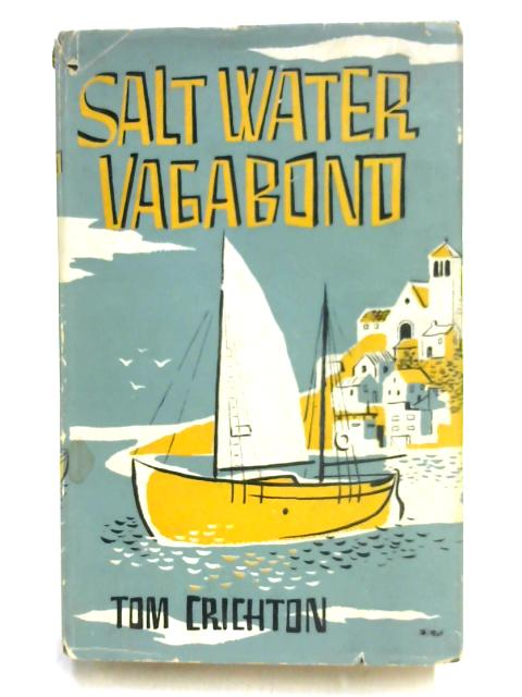Salt Water Vagabond by Tom Crichton