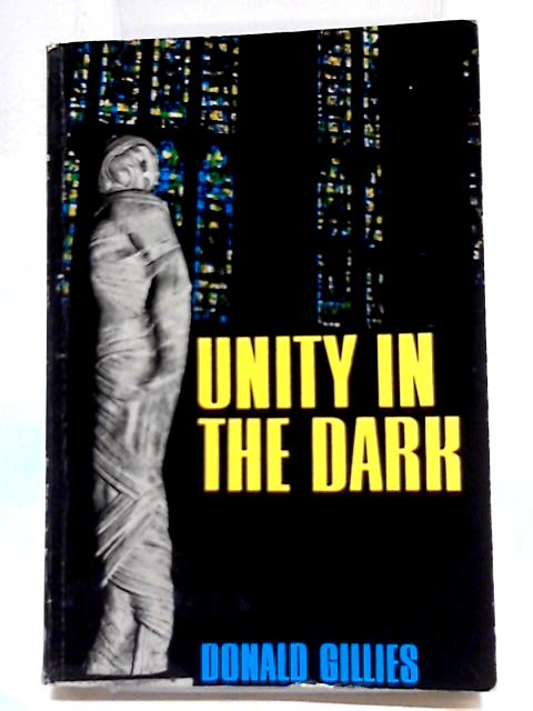 Unity in the Dark by D Gillies