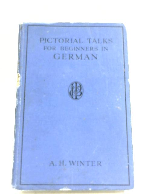 Pictorial Talks For Beginners In German by Anton Hermann Winter