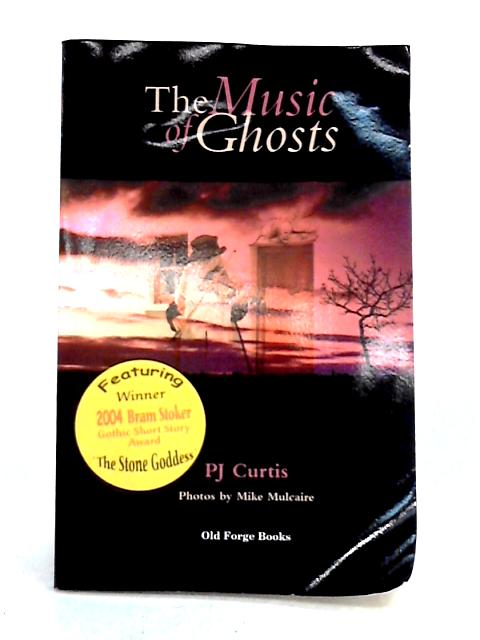 The Music of Ghosts: A Burren Collection By P.J. Curtis