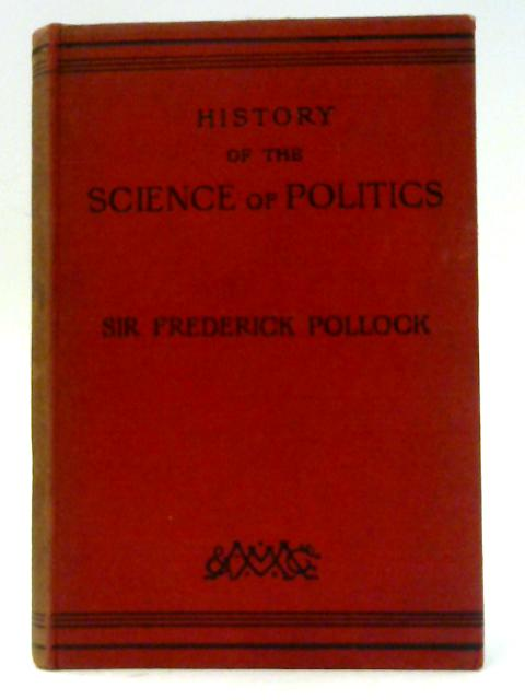An introduction to the History of the Science of Politics by Sir Frederick Pollock