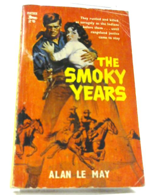 The Smoky Years (Panther Books-no.984) by Le May, Alan