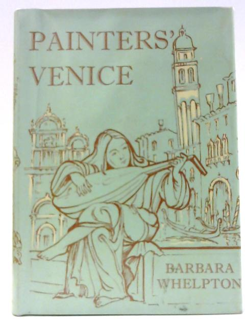Painters' Venice (Artists' Guides) by Whelpton, Barbara