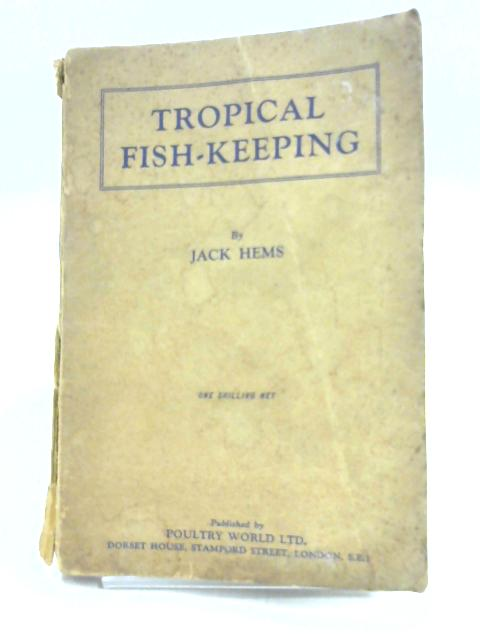 Tropical Fish-keeping By Jack Hems