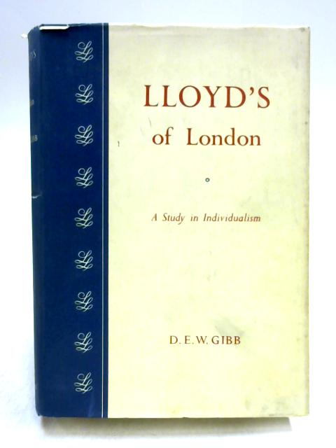 Lloyd's of London by D.E.W. Gibb