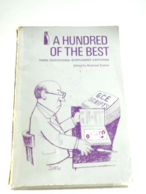A Hundred Of The Best by Nicholas Tucker (Editor)