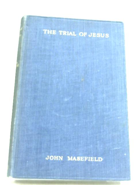 The Trial Of Jesus By John Masefield