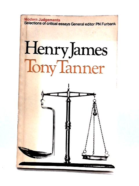 Henry James: Modern Judgements by T. Tanner (ed)