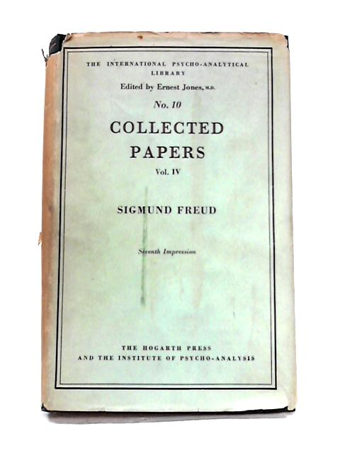 Collected Papers: Vol. IV by Sigmund Freud
