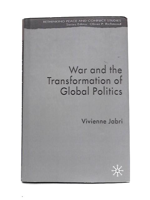 War and the Transformation of Global Politics by Vivienne Jabri