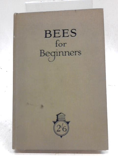 Bees For Beginners by E H Taylor