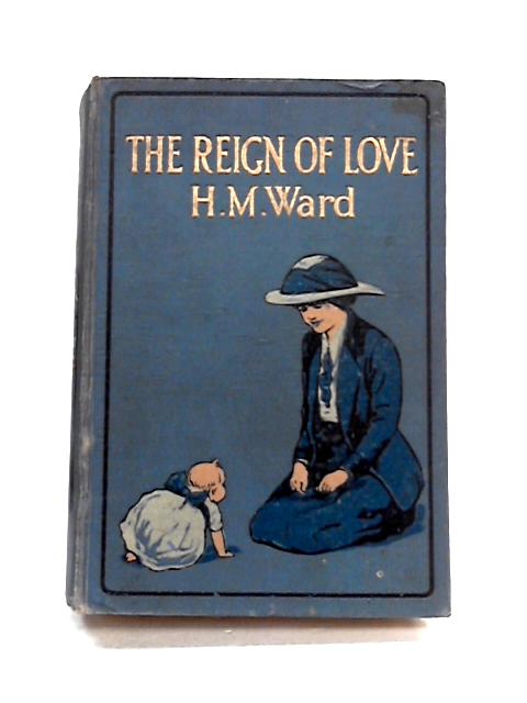 The Reign of Love by H.M. Ward