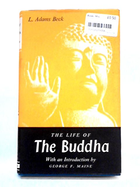 The Life of the Buddha by L. Adams Beck