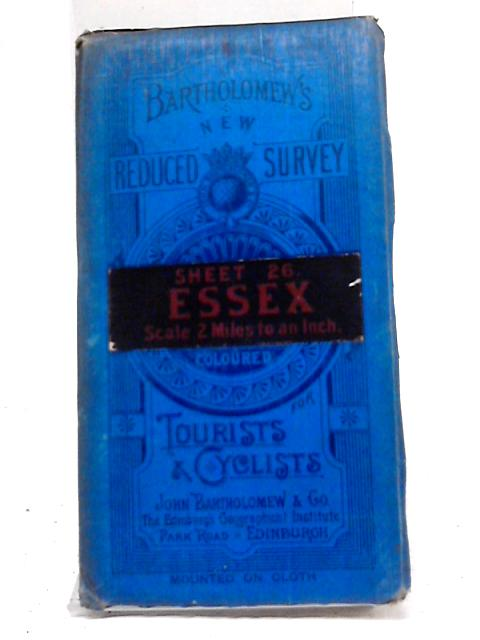 Bartholomew's New Reduced Survey. Sheet 26: Essex. Tourists & Cyclists by John Bartholomew & Co.