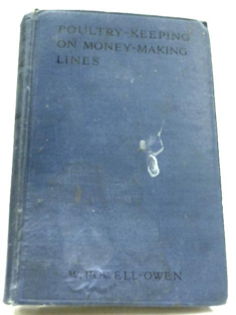 Poultry-Keeping On Money-Making Lines by William Powell Owen