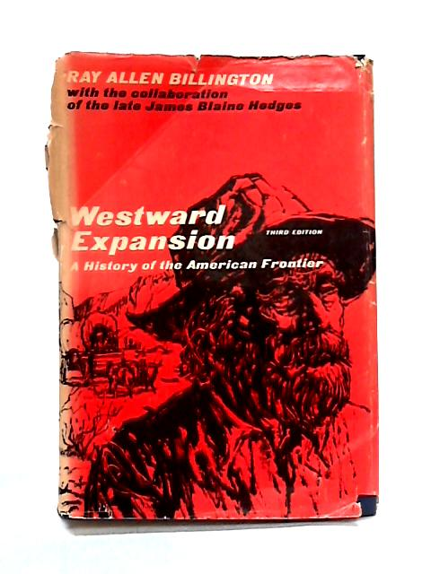 Westward expansion: A History of the American Frontier by R.A. Billington