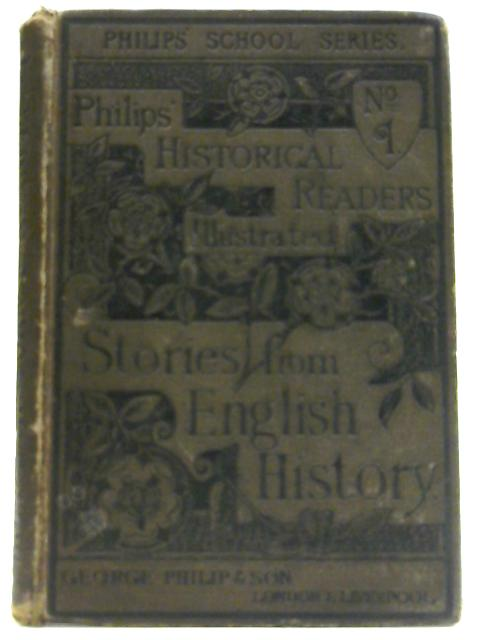 Stories From English History From The Earliest Times to the Present Day by Unknown